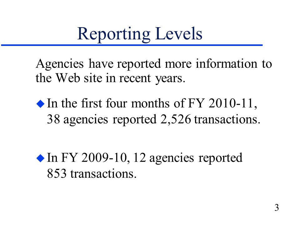 3 Reporting Levels Agencies have reported more information to the Web site in recent years.