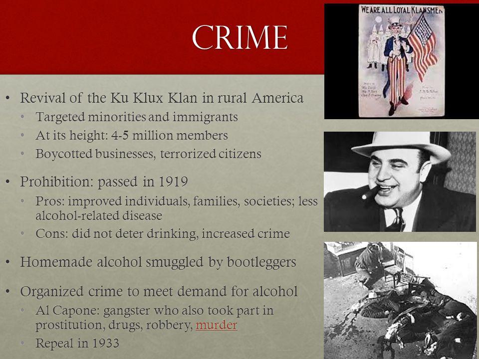 Crime Revival of the Ku Klux Klan in rural AmericaRevival of the Ku Klux Klan in rural America Targeted minorities and immigrantsTargeted minorities a