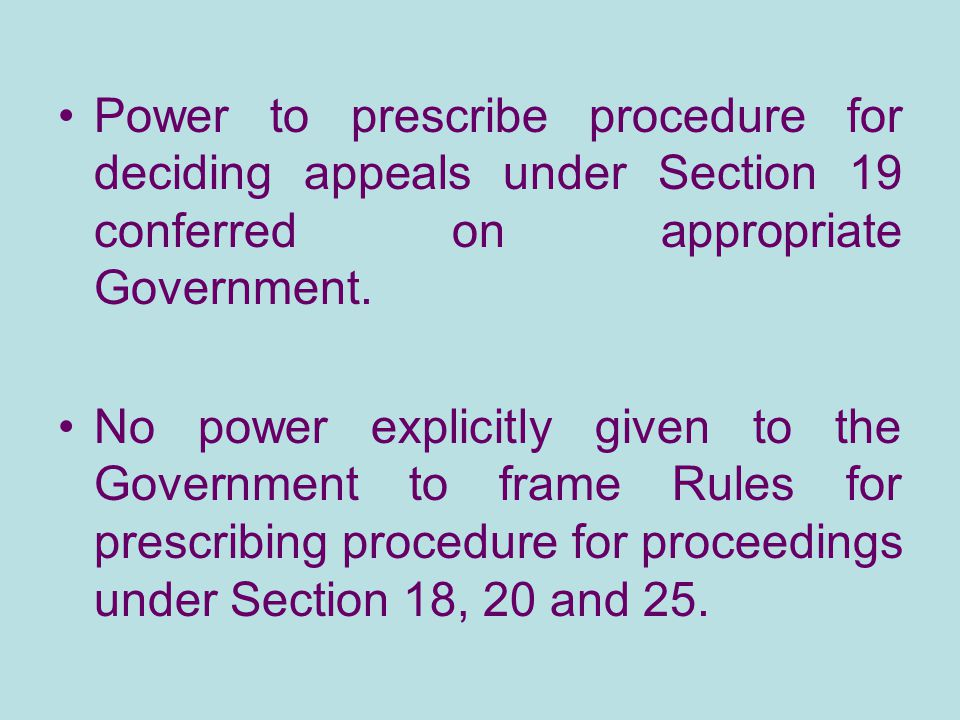 Power to prescribe procedure for deciding appeals under Section 19 conferred on appropriate Government.