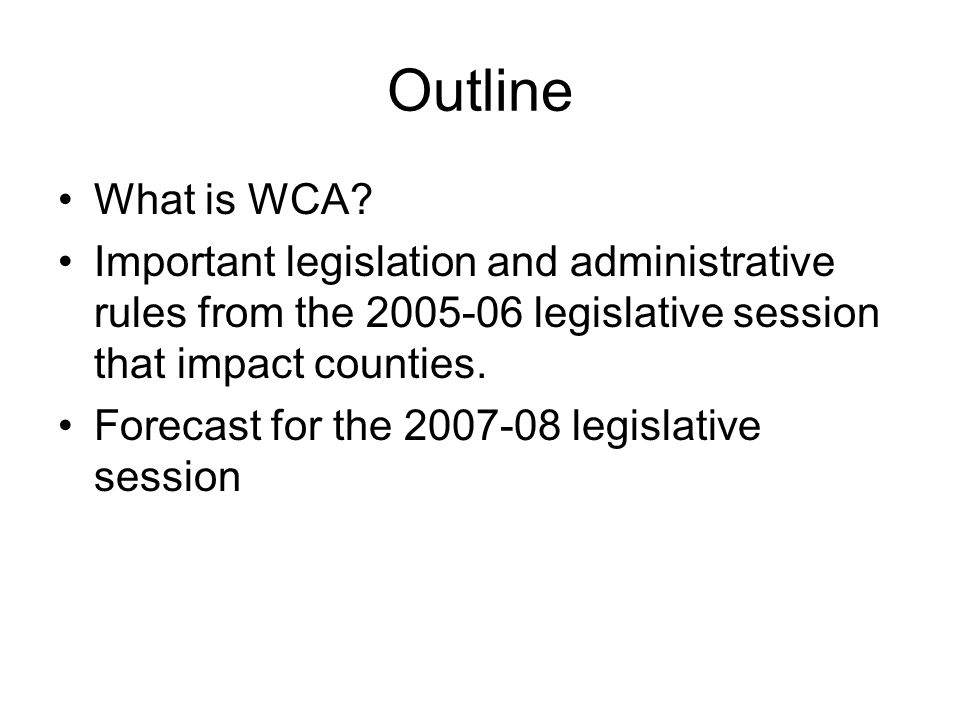 What is WCA.Created by state statute 59.52 (22).