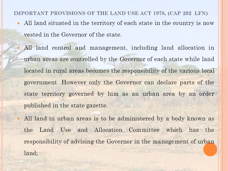 All land situated in the territory of each state in the country is now vested in the Governor of the state.