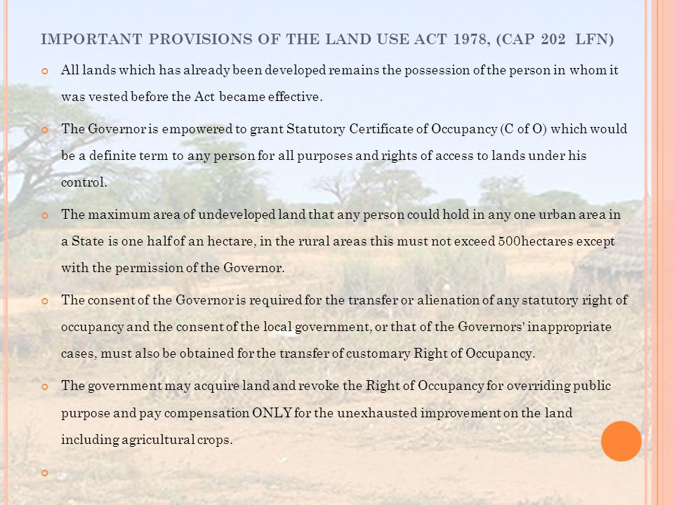 All lands which has already been developed remains the possession of the person in whom it was vested before the Act became effective.