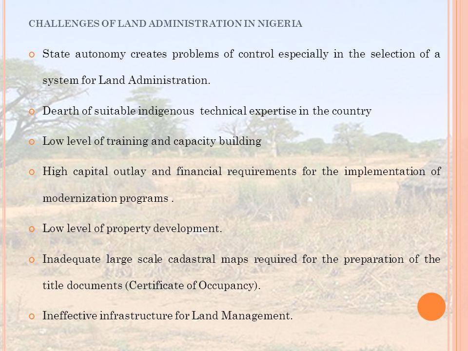 State autonomy creates problems of control especially in the selection of a system for Land Administration.