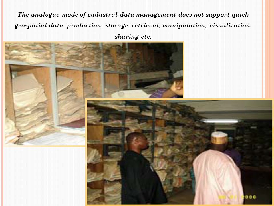 The analogue mode of cadastral data management does not support quick geospatial data production, storage, retrieval, manipulation, visualization, sha