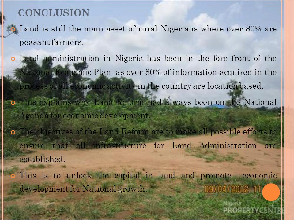 Land is still the main asset of rural Nigerians where over 80% are peasant farmers. Land administration in Nigeria has been in the fore front of the N