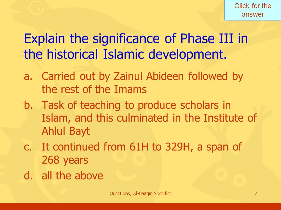 Click for the answer Questions, Al-Baaqir, Specifics7 Explain the significance of Phase III in the historical Islamic development.