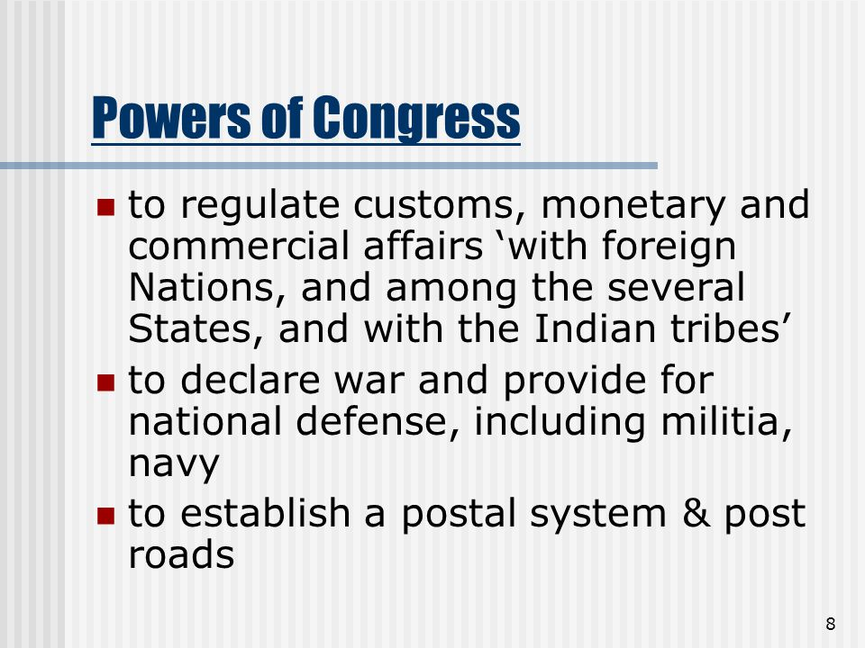 8 Powers of Congress to regulate customs, monetary and commercial affairs 'with foreign Nations, and among the several States, and with the Indian tri