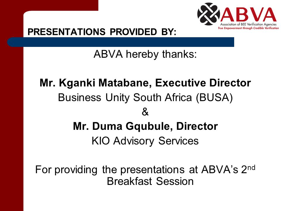 PRESENTATIONS PROVIDED BY: ABVA hereby thanks: Mr.