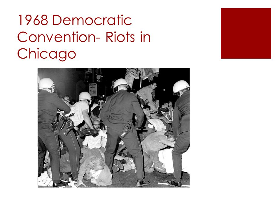 1968 Democratic Convention- Riots in Chicago