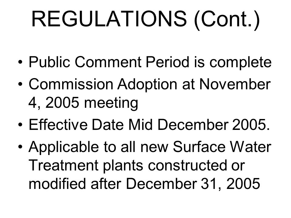 REGULATIONS (Cont.) Public Comment Period is complete Commission Adoption at November 4, 2005 meeting Effective Date Mid December 2005.
