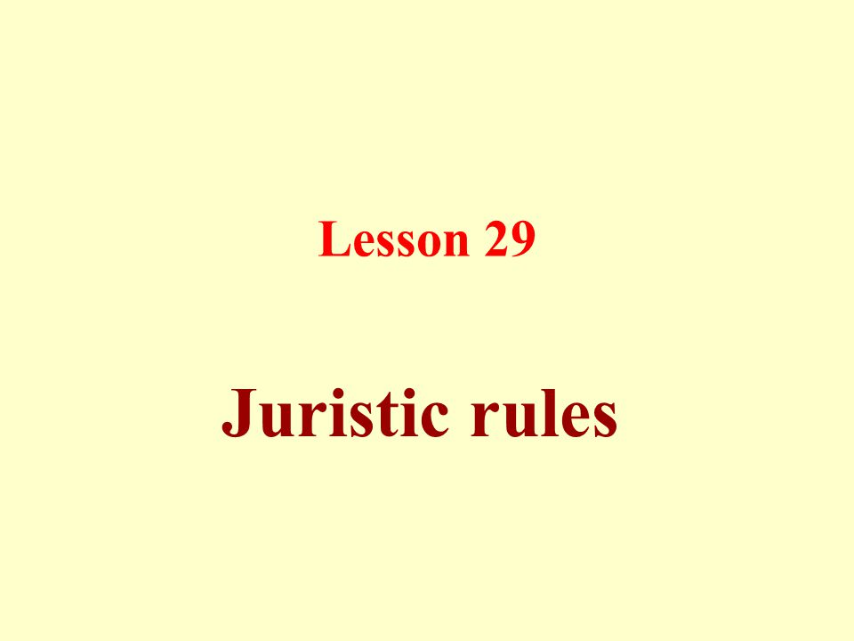 Lesson 29 Juristic rules