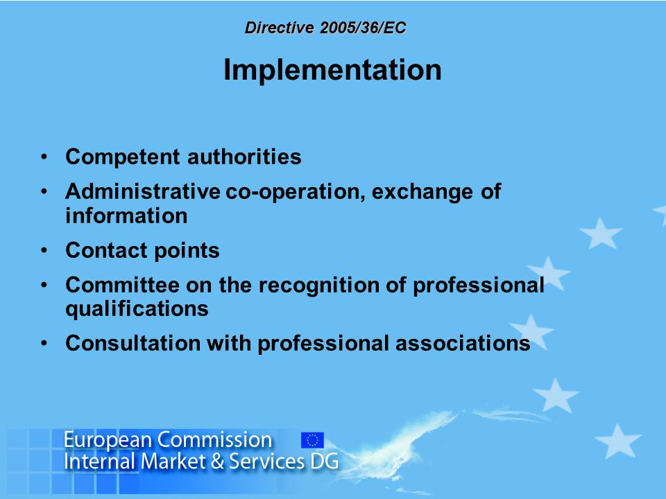 Directive 2005/36/EC Implementation Competent authorities Administrative co-operation, exchange of information Contact points Committee on the recogni