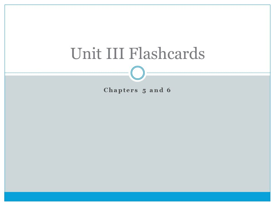 Chapters 5 and 6 Unit III Flashcards