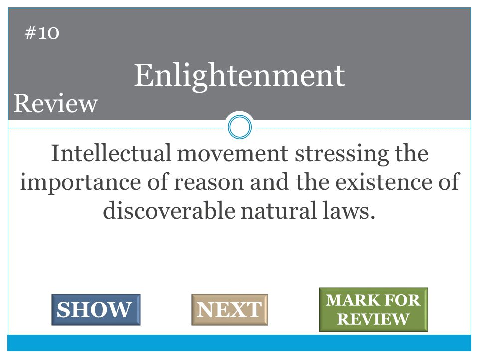 Intellectual movement stressing the importance of reason and the existence of discoverable natural laws.