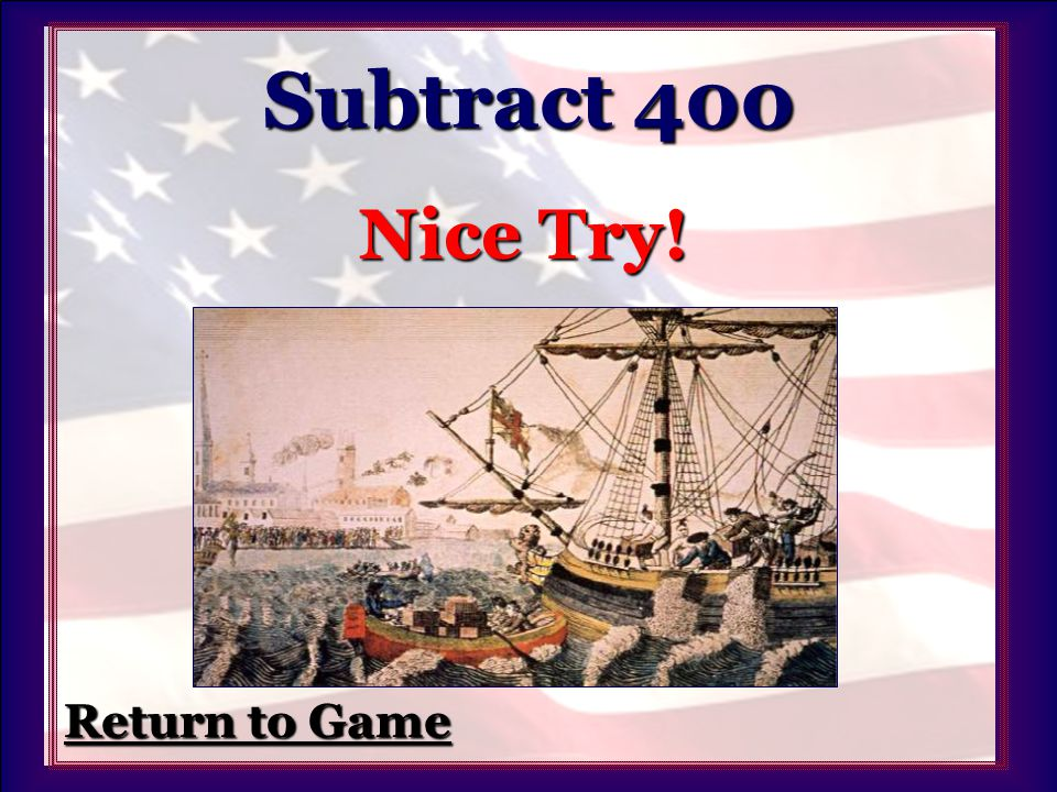 Subtract 300 Not Exactly! Return to Game Return to Game