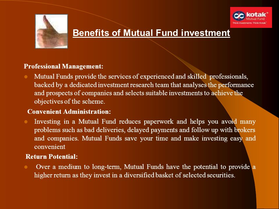 Professional Management: Mutual Funds provide the services of experienced and skilled professionals, backed by a dedicated investment research team th