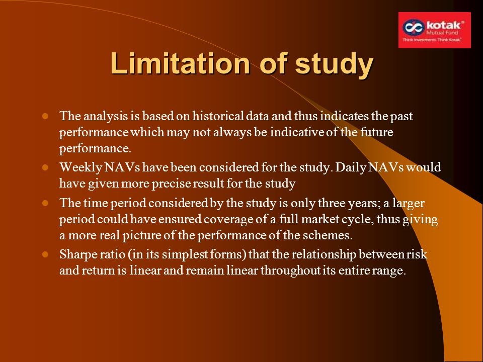 Limitation of study The analysis is based on historical data and thus indicates the past performance which may not always be indicative of the future