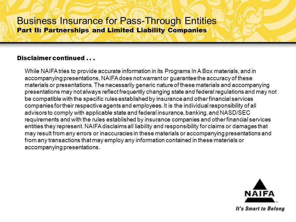 Partnership/ LLC Result: Premiums paid are not deductible to the business.