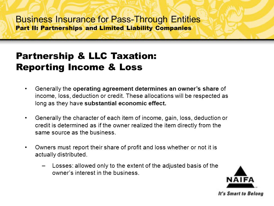 Partnership & LLC Taxation: Reporting Income & Loss Generally the operating agreement determines an owner's share of income, loss, deduction or credit