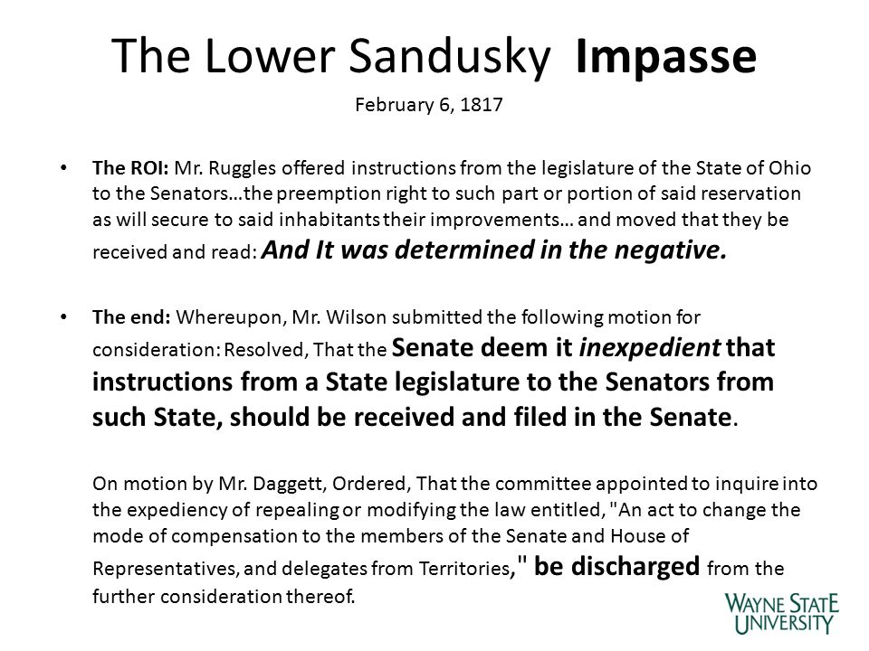 The Lower Sandusky Impasse February 6, 1817 The ROI: Mr. Ruggles offered instructions from the legislature of the State of Ohio to the Senators…the pr