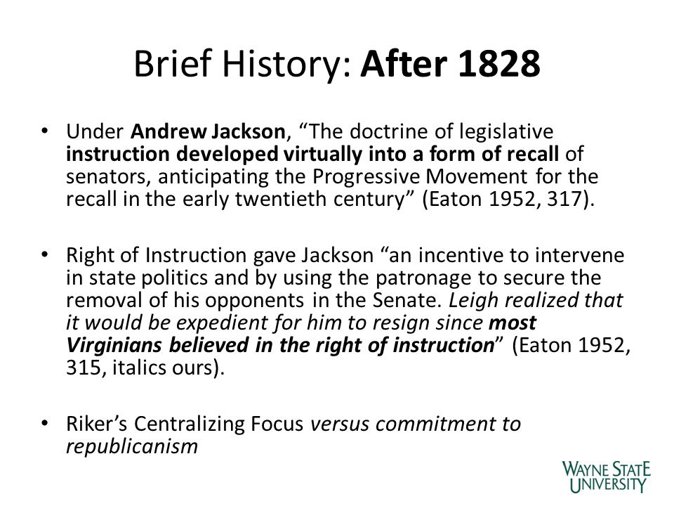 "Brief History: After 1828 Under Andrew Jackson, ""The doctrine of legislative instruction developed virtually into a form of recall of senators, antici"