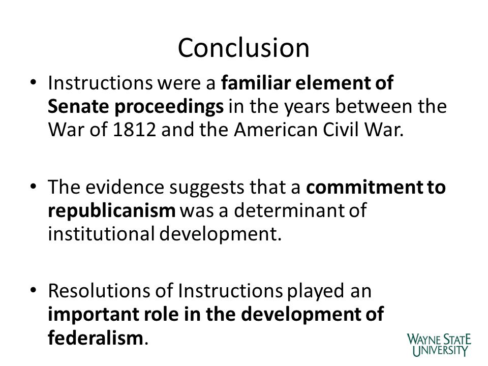 Conclusion Instructions were a familiar element of Senate proceedings in the years between the War of 1812 and the American Civil War.