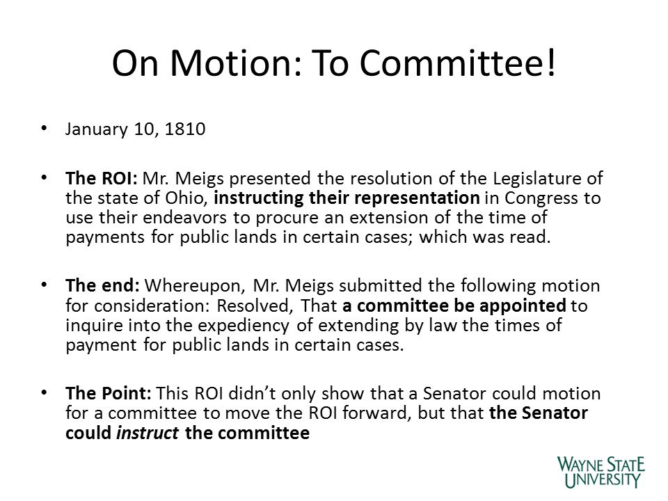 On Motion: To Committee! January 10, 1810 The ROI: Mr. Meigs presented the resolution of the Legislature of the state of Ohio, instructing their repre