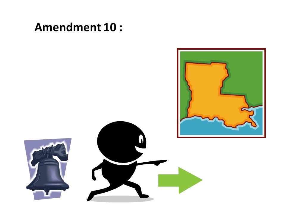 Amendment 10 :