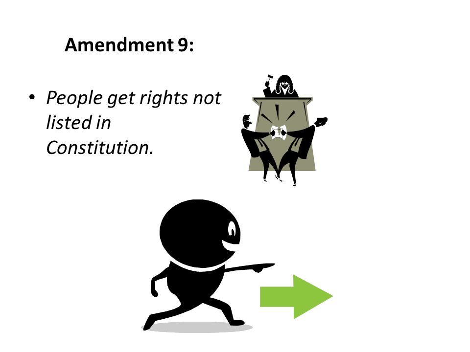 People get rights not listed in Constitution.