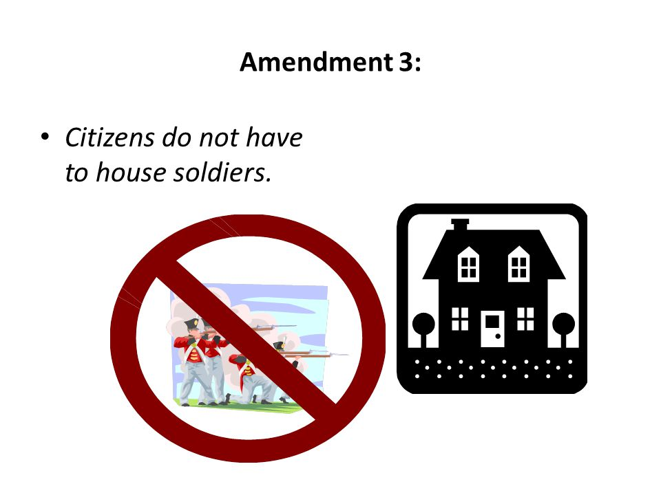 Citizens do not have to house soldiers.