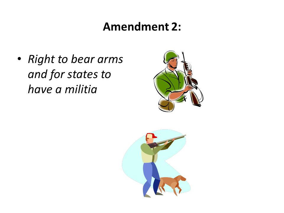Right to bear arms and for states to have a militia
