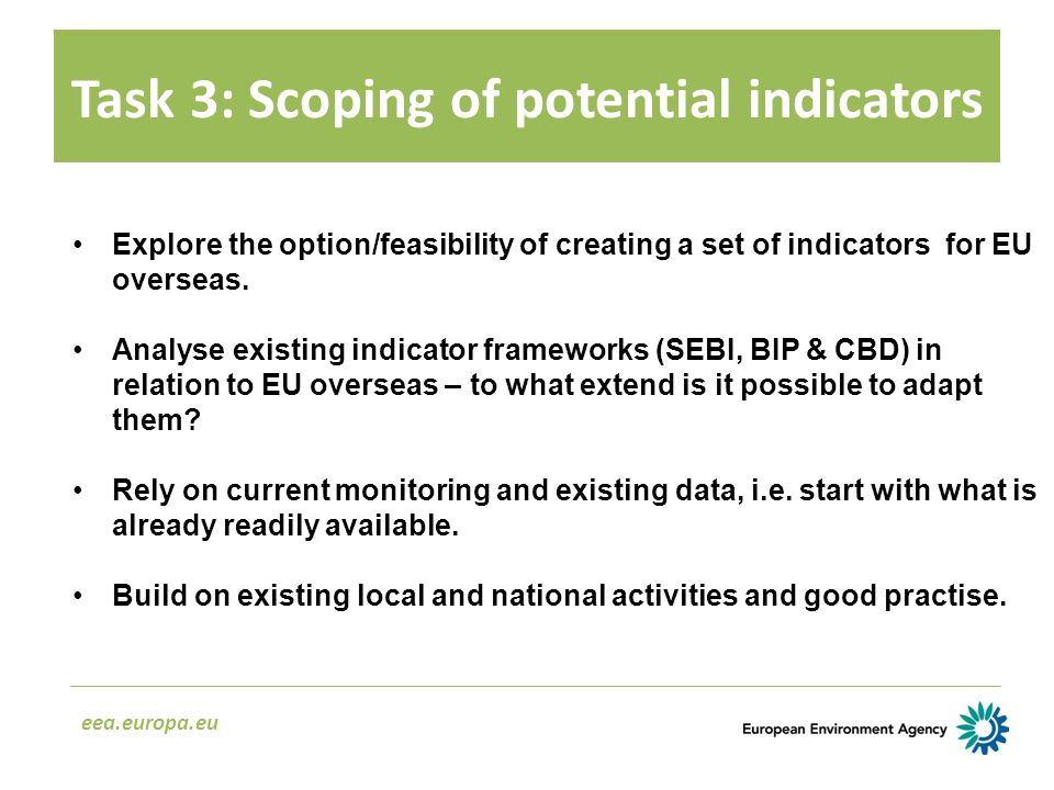 Task 3: Scoping of potential indicators eea.europa.eu Explore the option/feasibility of creating a set of indicators for EU overseas.