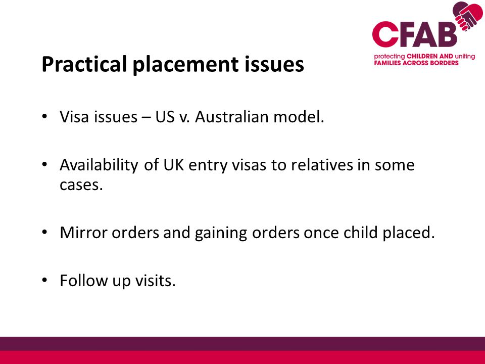 Practical placement issues Visa issues – US v. Australian model.