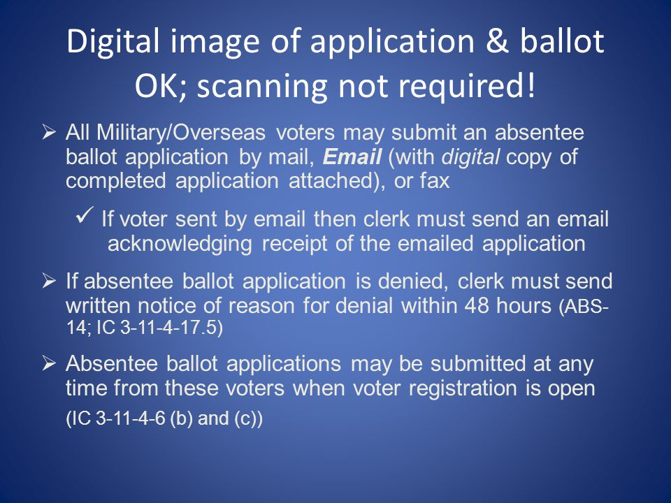 Digital image of application & ballot OK; scanning not required.