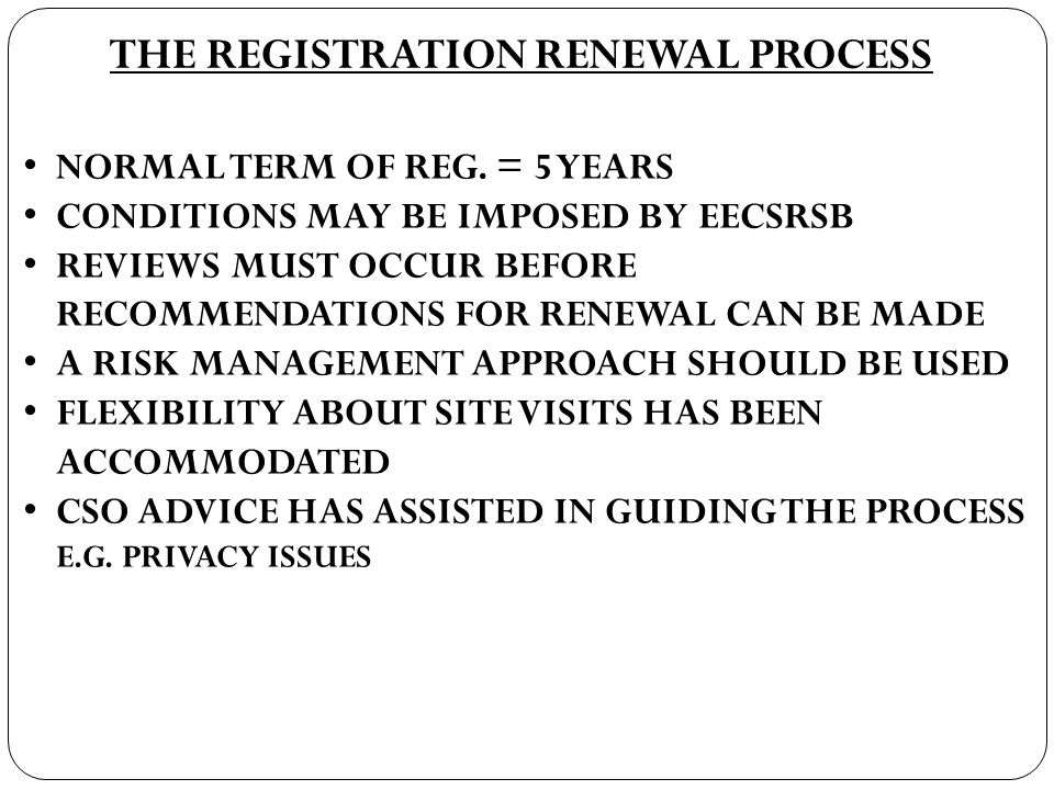 THE REGISTRATION RENEWAL PROCESS NORMAL TERM OF REG.