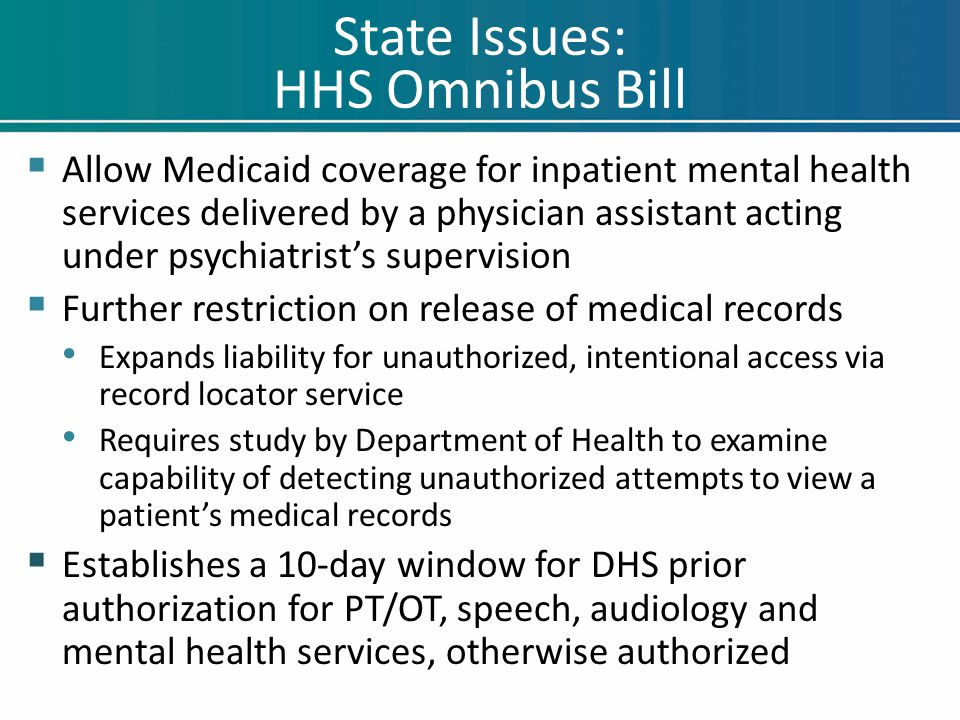 State Issues: HHS Omnibus Bill  Restores Emergency Medical Assistance coverage for dialysis and cancer treatments  Repeals Minn.