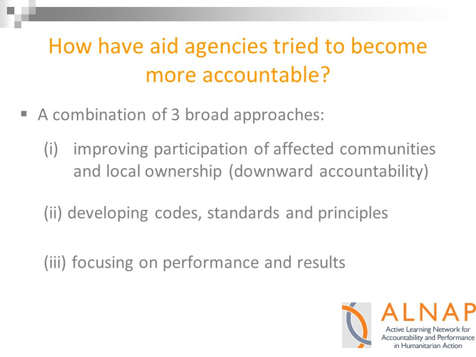 How have aid agencies tried to become more accountable.