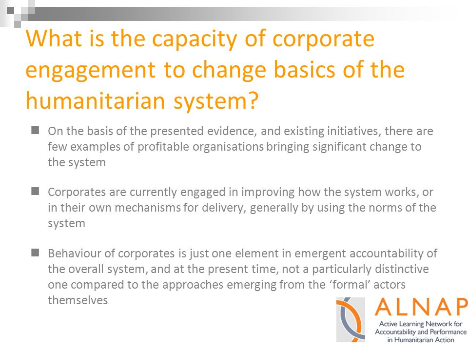 What is the capacity of corporate engagement to change basics of the humanitarian system.