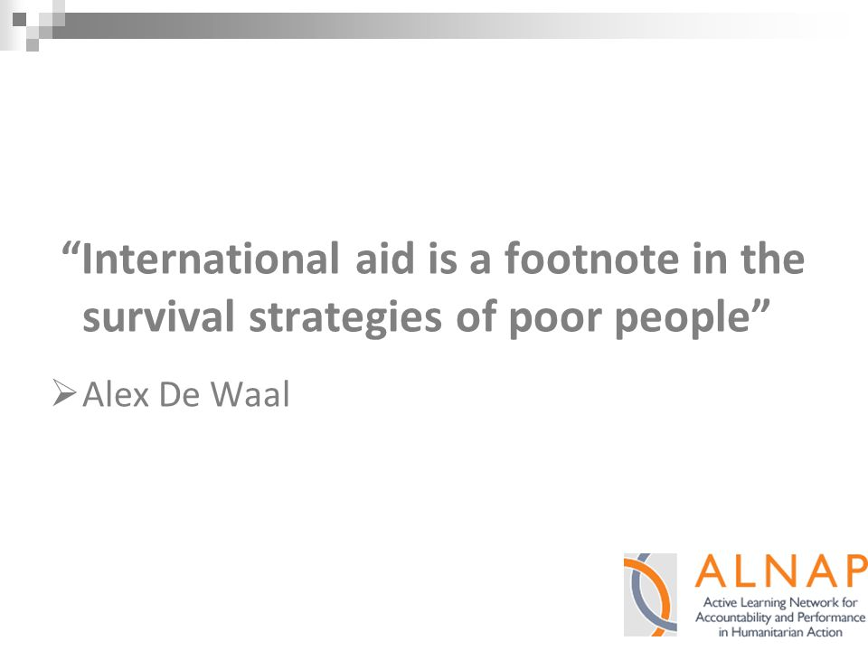 International aid is a footnote in the survival strategies of poor people  Alex De Waal