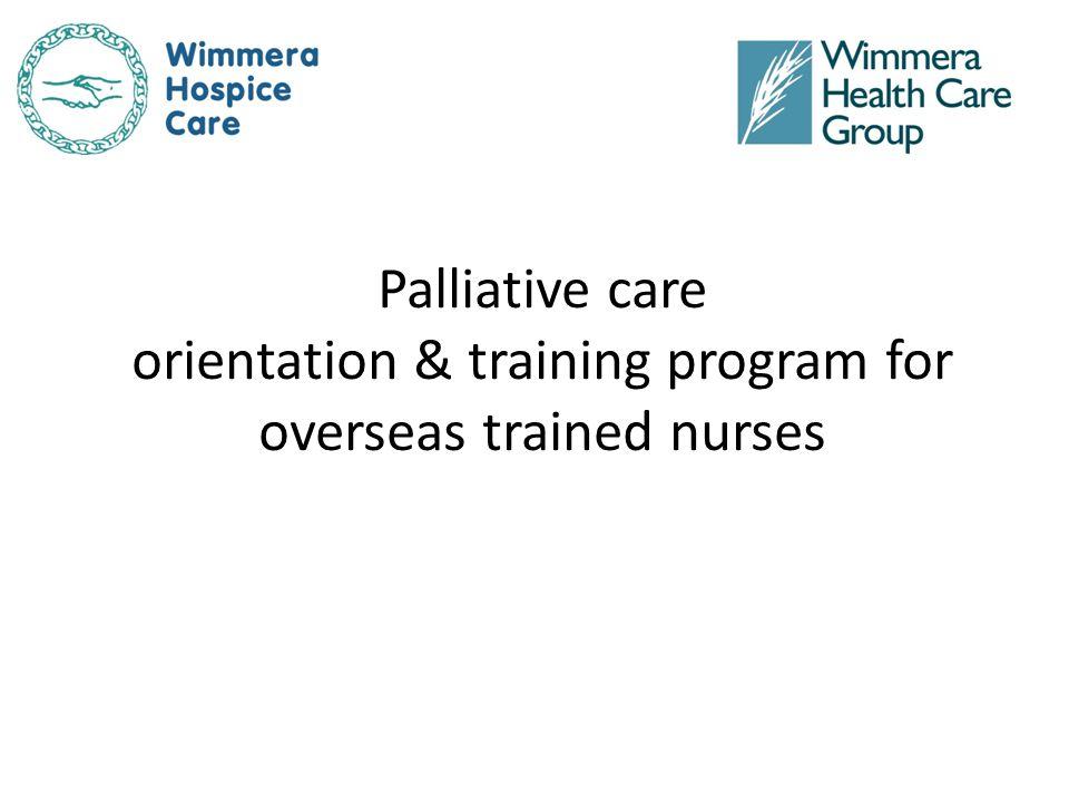Palliative care orientation & training program for overseas trained nurses