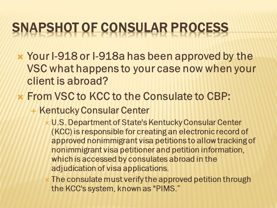  Your I-918 or I-918a has been approved by the VSC what happens to your case now when your client is abroad.
