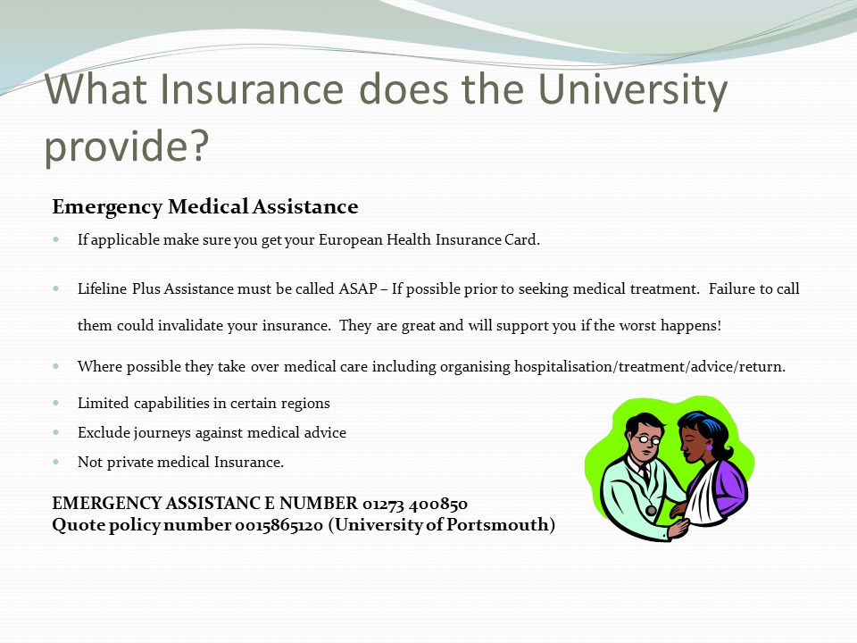 What Insurance does the University provide.
