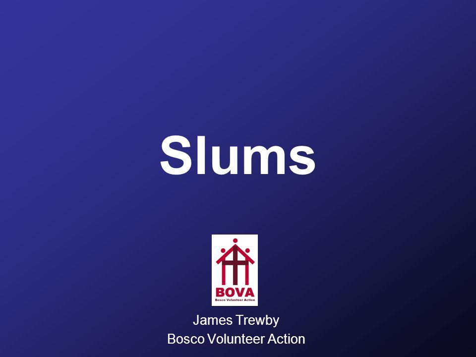 Slums James Trewby Bosco Volunteer Action