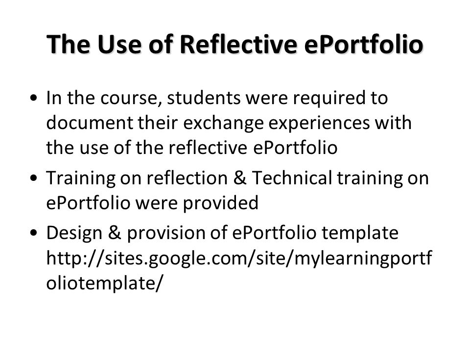 Independent Variable: Reflective ePortfolio Engagement (Usage) Individual Engagement –Actual usage of the Reflective ePortfolio on: Constructing profile Goals setting and planning Identifying learning outcomes and requirements Recording achievements and experiences Selecting and use of evidences Reflecting on learning experiences Collaborative Engagement –Actual usage of the Reflective ePortfolio on: Receiving and Giving feedbacks Providing and Obtaining support Introduce friends Met in exchange studies