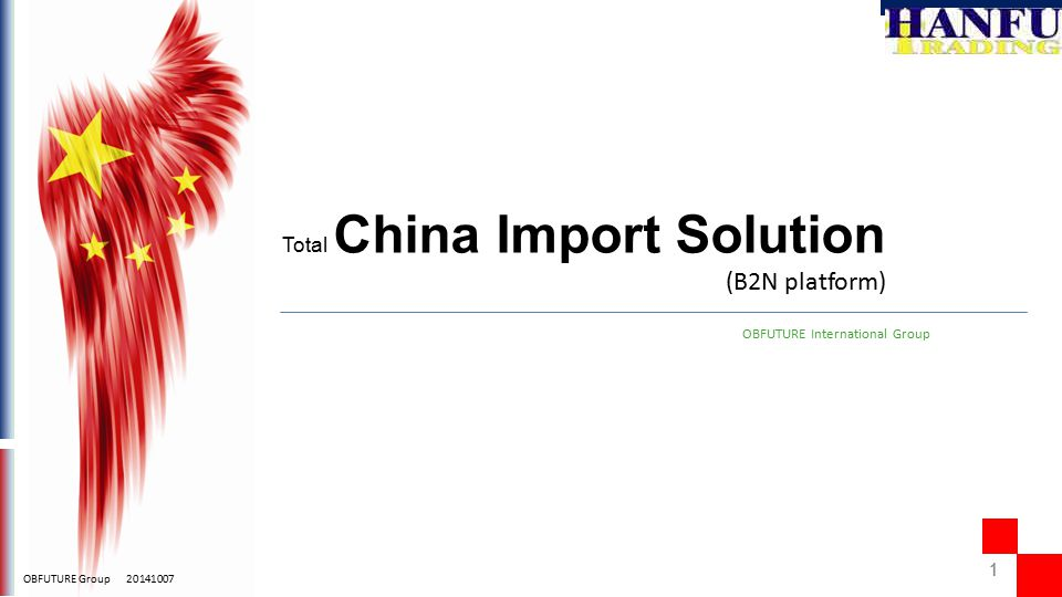 11 OBFUTURE Group 20141007 OBFUTURE International Group (B2N platform) Total China Import Solution