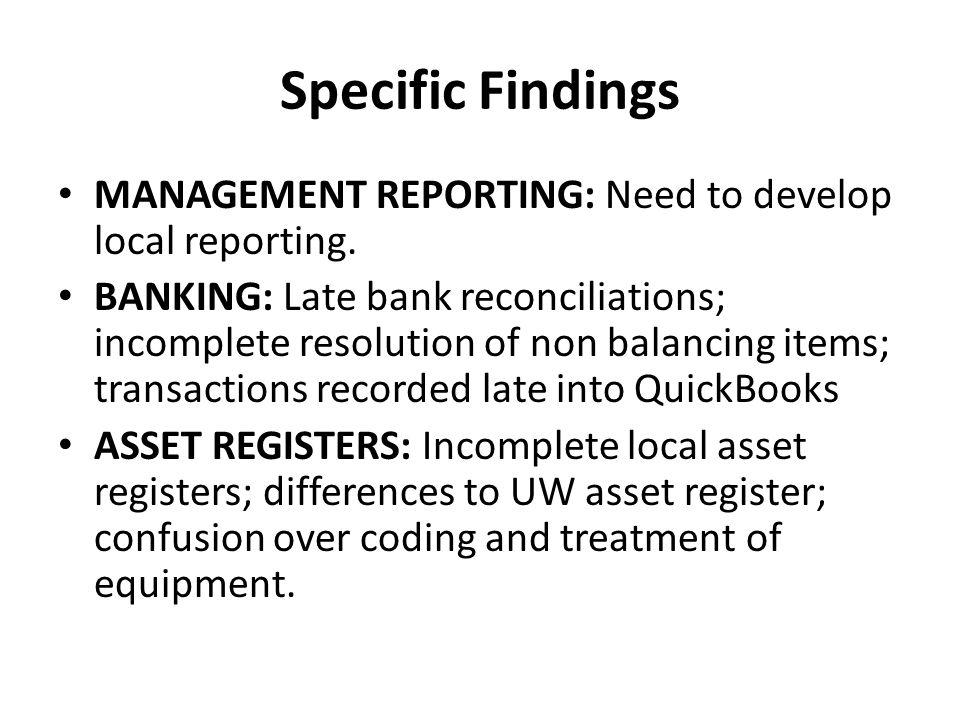 Specific Findings MANAGEMENT REPORTING: Need to develop local reporting.