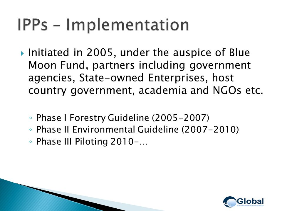  Initiated in 2005, under the auspice of Blue Moon Fund, partners including government agencies, State-owned Enterprises, host country government, academia and NGOs etc.