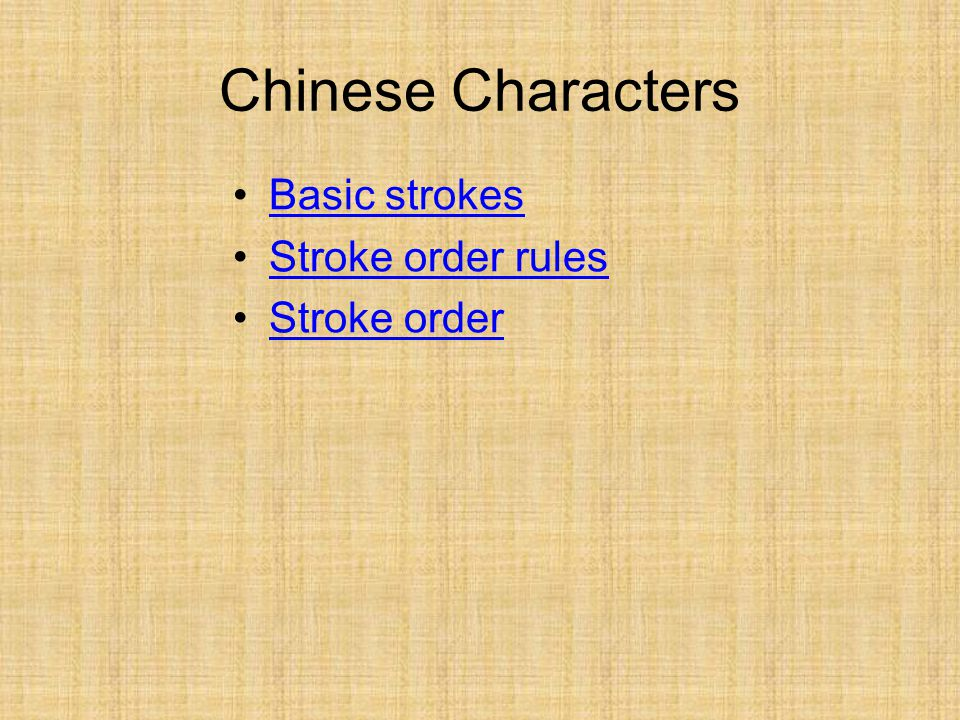 Chinese Characters Basic strokes Stroke order rules Stroke order