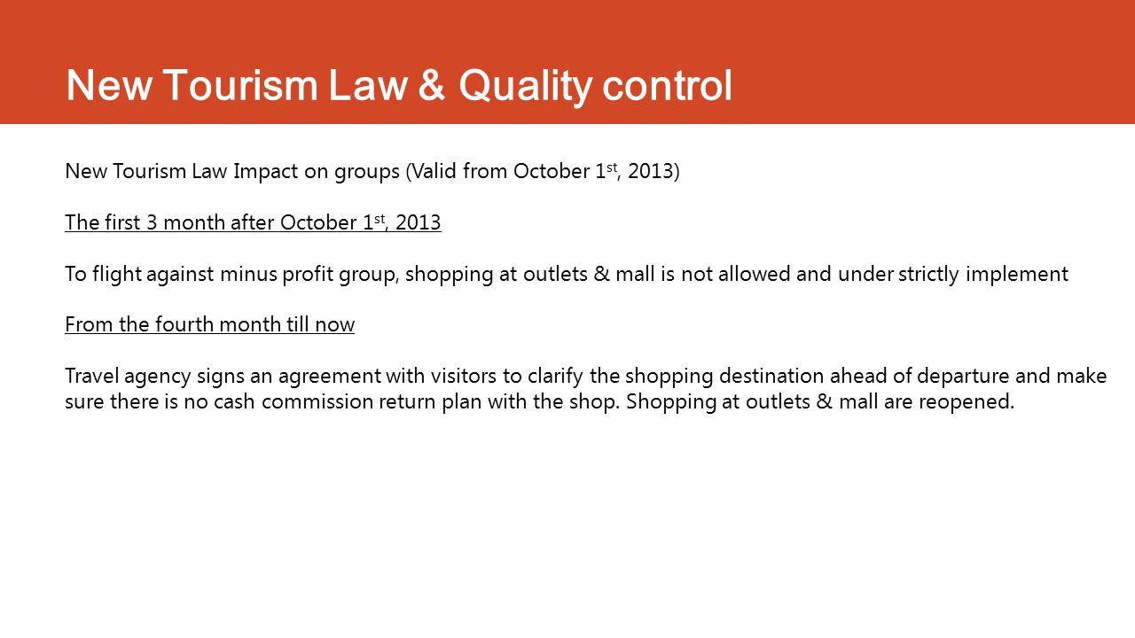 New Tourism Law & Quality control New Tourism Law Impact on groups (Valid from October 1 st, 2013) The first 3 month after October 1 st, 2013 To fligh