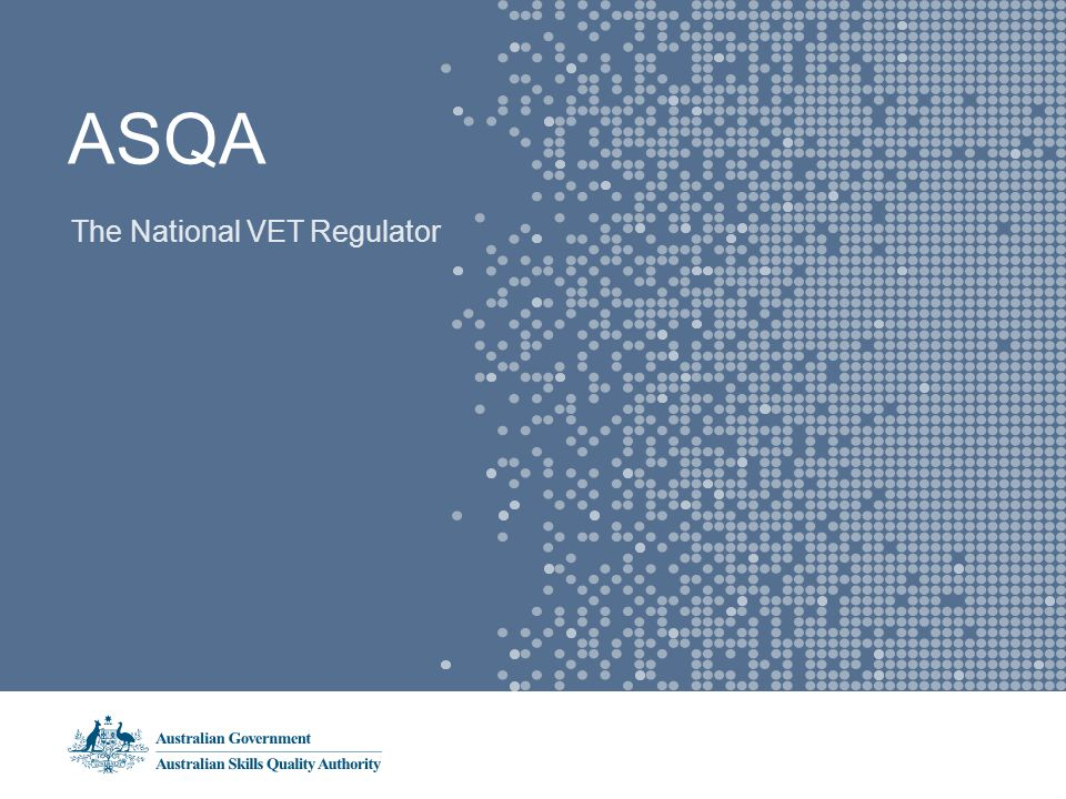 ASQA The National VET Regulator